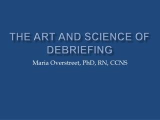 The Art and Science of Debriefing