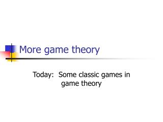 More game theory