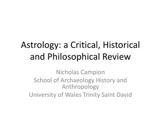 Astrology: a Critical, Historical and Philosophical Review