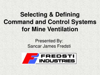 Selecting  Defining Command and Control Systems for Mine Ventilation