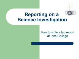 Reporting on a  Science Investigation