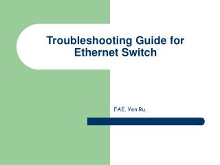 Troubleshooting Guide for Ethernet Switch
