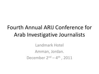 Fourth Annual ARIJ Conference for Arab Investigative Journalists