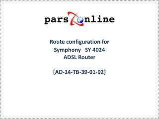 Route configuration for  Symphony   SY 4024  ADSL Router