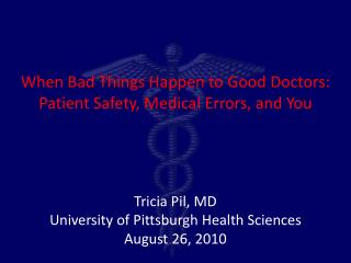 When Bad Things Happen to Good Doctors:  Patient Safety, Medical Errors, and You