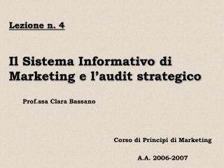 Lezione n. 4  Il Sistema Informativo di Marketing e l audit strategico