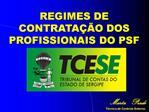REGIMES DE CONTRATA  O DOS PROFISSIONAIS DO PSF