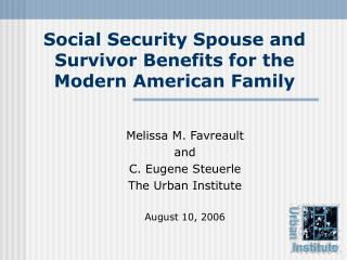 Social Security Spouse and Survivor Benefits for the Modern American Family