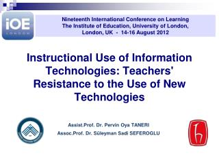 Instructional Use of Information Technologies: Teachers Resistance to the Use of New Technologies