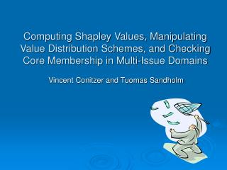 Computing Shapley Values, Manipulating Value Distribution Schemes, and Checking Core Membership in Multi-Issue Domains