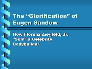 The  Glorification  of Eugen Sandow