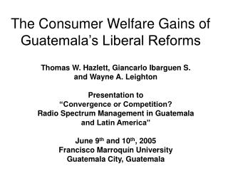 The Consumer Welfare Gains of Guatemala s Liberal Reforms