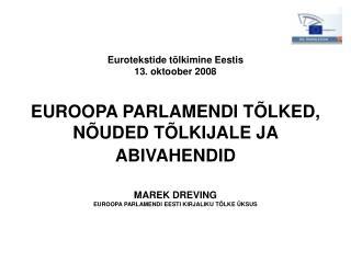 Eurotekstide t lkimine Eestis 13. oktoober 2008   EUROOPA PARLAMENDI T LKED, N UDED T LKIJALE JA ABIVAHENDID