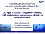 THE CHALLENGE OF CHANGE: Managing for Sustainability of Oceanic Top  Predator Species:   Changes in values, ecosystem co