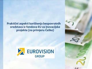 Prakticni aspekti kori tenja bespovratnih sredstava iz fondova EU za inovacijske projekte na primjeru Ce ke