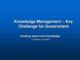Knowledge Management   Key Challenge for Government
