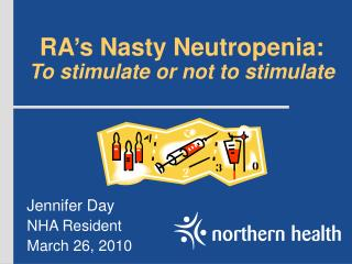 RA s Nasty Neutropenia: To stimulate or not to stimulate