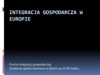 Integracja gospodarcza w Europie