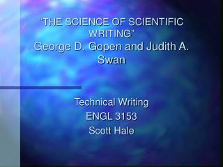 THE SCIENCE OF SCIENTIFIC WRITING  George D. Gopen and Judith A. Swan