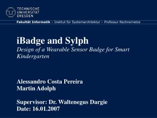 IBadge and Sylph Design of a Wearable Sensor Badge for Smart Kindergarten