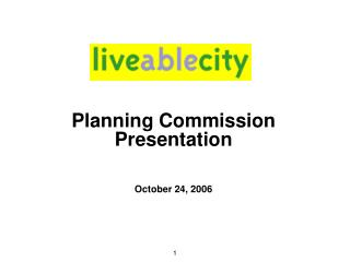 Planning Commission Presentation   October 24, 2006