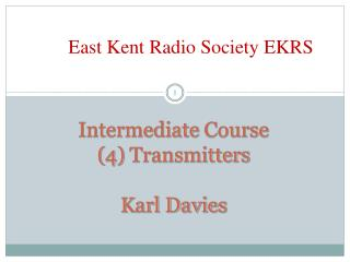 Intermediate Course 4 Transmitters  Karl Davies