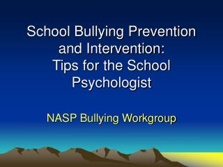 School Bullying Prevention and Intervention: Tips for the School Psychologist