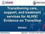 Transitioning care, support, and treatment services for ALHIV:  Evidence on Transition  Melissa Sharer AIDSTAR-One