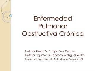 Enfermedad Pulmonar Obstructiva Cr nica