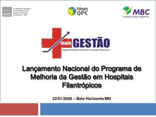 Lan amento Nacional do Programa de Melhoria da Gest o em Hospitais Filantr picos