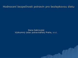 Dana Gabrovsk  V zkumn   stav potravin rsk  Praha, v.v.i.