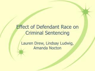 Effect of Defendant Race on Criminal Sentencing