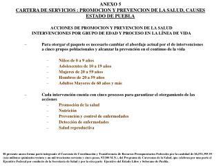 ANEXO 5 CARTERA DE SERVICIOS : PROMOCION Y PREVENCION DE LA SALUD, CAUSES ESTADO DE PUEBLA