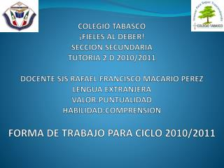 COLEGIO TABASCO   FIELES AL DEBER SECCION SECUNDARIA TUTORIA 2 D 2010