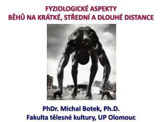 FYZIOLOGICK  ASPEKTY  BEHU NA KR TK , STREDN  A DLOUH  DISTANCE