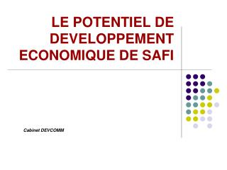 LE POTENTIEL DE DEVELOPPEMENT ECONOMIQUE DE SAFI