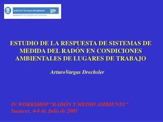 ESTUDIO DE LA RESPUESTA DE SISTEMAS DE MEDIDA DEL RAD N EN CONDICIONES AMBIENTALES DE LUGARES DE TRABAJO
