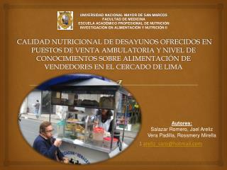 CALIDAD NUTRICIONAL DE DESAYUNOS OFRECIDOS EN PUESTOS DE VENTA AMBULATORIA Y NIVEL DE CONOCIMIENTOS SOBRE ALIMENTACI N D