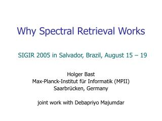Why Spectral Retrieval Works