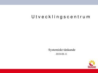 Systemiskt t nkande 2010-08-11