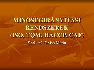 MINOS GIR NY T SI RENDSZEREK ISO, TQM, HACCP, CAF