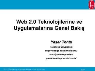 Web 2.0 Teknolojilerine ve Uygulamalarina Genel Bakis