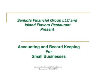 Sankofa Financial Group LLC and  Island Flavors Restaurant  Present
