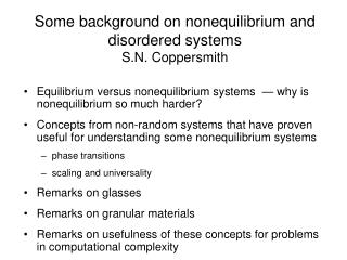 Some background on nonequilibrium and disordered systems S.N. Coppersmith