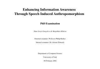 Enhancing Information Awareness  Through Speech Induced Anthropomorphism