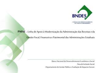 PMAE   Linha de Apoio   Moderniza  o da Administra  o das Receitas e da Gest o Fiscal, Financeira e Patrimonial das Admi