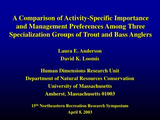 A Comparison of Activity-Specific Importance and Management Preferences Among Three Specialization Groups of Trout and B