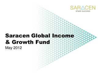 Saracen Global Income  Growth Fund May 2012