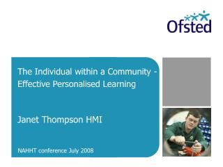 The Individual within a Community - Effective Personalised Learning   Janet Thompson HMI