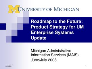 Roadmap to the Future: Product Strategy for UM Enterprise Systems Update